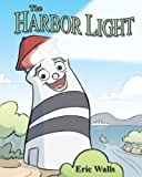 The Harbor Light, Eric Walls, 0984683313