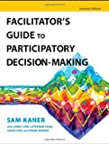 Facilitator's Guide to Participatory Decision-Making 2nd Edition