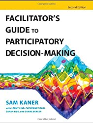 Facilitator's Guide to Participatory Decision-Making (Jossey-Bass Business & Management)