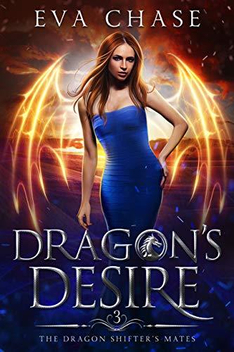 Dragon's Desire: A Reverse Harem Paranormal Romance (The Dragon Shifter's Mates Book 3)