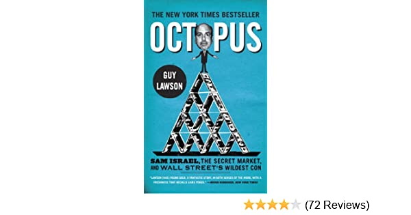 Octopus: Sam Israel, the Secret Market, and Wall Street's Wildest Con mobi download book
