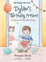 Dylan's Birthday Present/O Presente de Aniversário de Dylan: Portuguese (Brazil) Edi