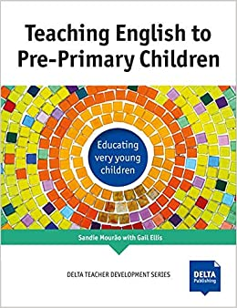 Buy Teaching English to Pre-Primary Children: Educating very