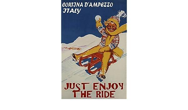 POSTER ENJOY THE RIDE CORTINA D/'AMPEZZO ITALY SKI KID SLED VINTAGE REPRO FREE SH
