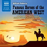 Famous Heroes of the American West (Naxos Junior Classics) (Naxos Junior Classics (Audio))