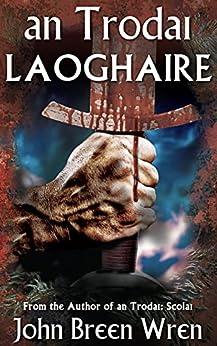 an Trodai: Laoghaire by [Wren, John Breen]