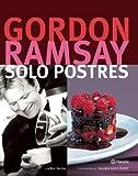 Solo Postres, Gordon Ramsay, 6070716647