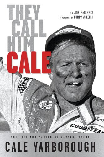 Cale Yarborough Nascar (They Call Him Cale: The Life and Career of NASCAR Legend Cale Yarborough)