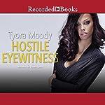 Hostile Eyewitness: Serena Manchester, Book One   Tyora Moody