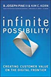 Infinite Possibility: Creating Customer Value on the Digital Frontier (Agency/Distributed)