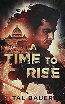 A Time to Rise: Second Edition by [Bauer, Tal]