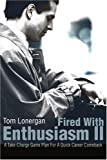 Fired with Enthusiasm II, Tom Lonergan, 0595220835