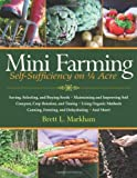 img - for By Brett L. Markham - Mini Farming: Self-Sufficiency on 1/4 Acre (3.2.2010) book / textbook / text book