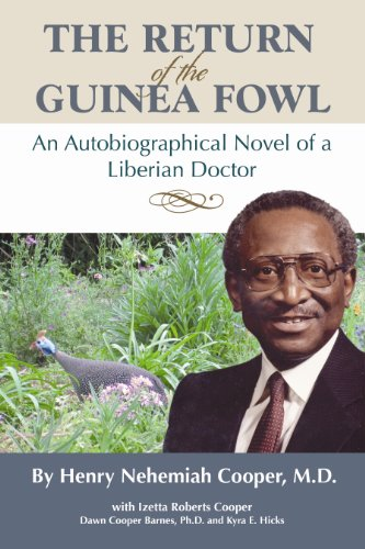 The Return of the Guinea Fowl: An Autobiographical Novel of a Liberian  Doctor