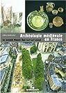 Archéologie médiévale en France : Le second Moyen Age (XIIe-XVIe siècle) par Burnouf