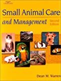 img - for Small Animal Care and Management by Dean Warren (28-Jan-2001) Hardcover book / textbook / text book