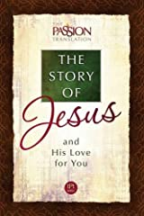 Tpt the Story of Jesus and His Love for You (Passion Translation) Paperback