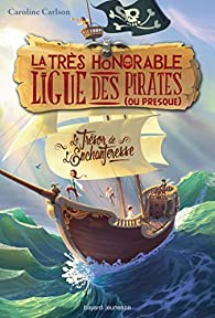 La très honorable ligue des pirates (ou presque), tome 1 : Le trésor de l'enchanteresse par Caroline Carlson