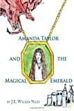 Amanda Taylor and the Magical Emerald, J. E. Walker Niles, 1425764991