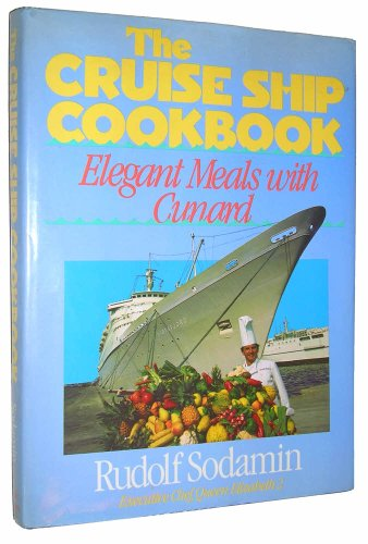The Cruise Ship Cookbook: Elegant Meals With Cunard (English and German ()