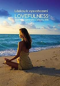 Láskou k vysvobození, Lovefullness