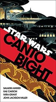 Canto Bight (Star Wars): Journey to Star Wars: The Last Jedi by [Ahmed, Saladin, Carson, Rae, Grant, Mira, Miller, John Jackson]