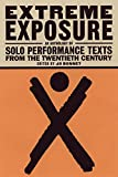Extreme Exposure: An Anthology of Solo Performance Texts from the Twentieth Century
