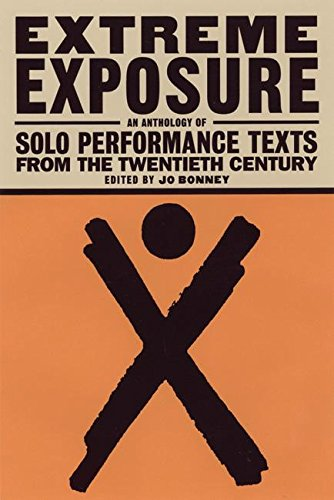 20th Century Pieces (Extreme Exposure: An Anthology of Solo Performance Texts from the Twentieth Century)