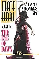 Mata Hari: Agent H21 - The Eye of Dawn Paperback