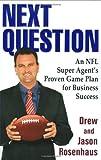 Next Question, Drew Rosenhaus and Jason Rosenhaus, 0425223442