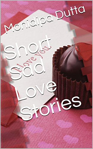 Short Sad Love Stories - Kindle edition by Monidipa Dutta