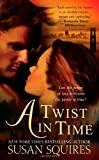 A Twist in Time, Susan Squires, 0312943547