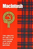 The MacIntoshes, The: The Origins of the Clan MacIntosh and Their Place in History (Scottish Clan Mini-book)