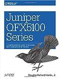 Juniper Qfx5100 Series: A Comprehensive Guide to