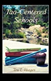 Tao-Centered Schools, Teri L. Hooper, 1452551243