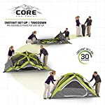 CORE Equipment 4 Person Instant Dome Tent - 9' x 7', Green 13 Instant 30 second setup; sleeps 4 people; fits one queen air mattress; center height: 54 Core H20 block technology and adjustable ground vent Features gear loft with lantern hook and pockets to keep items organized and off the tent floor