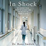 In Shock: My Journey from Death to Recovery and the Redemptive Power of Hope