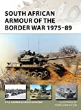 South African Armour of the Border War 1975-89 (New Vanguard, Band 243)