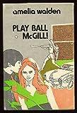 Play Ball, McGill!, Amelia Walden, 0664325165