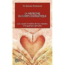 MÉDECINE DU CORPS ÉNERGÉTIQUE (LA) : LES CAUSES INVISIBLES DE NOS MALADIES ET LA GUÉRISON SPIRITUEL.