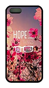 Inspirational Quote Hope In The Things Unseen Case for iPhone 5 5S Rubber Material Black