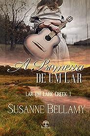 A Promessa de um Lar (Lar em Lark Creek Livro 1)