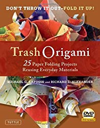 Trash Origami: 21 Paper Folding Projects Reusing Everyday Materials