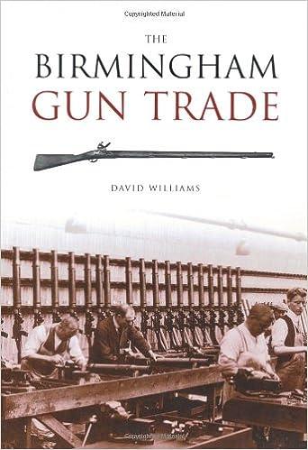 Book The Birmingham Gun Trade (Revealing History (Paperback))