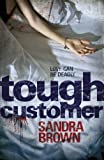 Front cover for the book Tough Customer by Sandra Brown