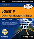 Solaris 9 System Administration Training Guide (Exam CX-310-014 and CX-310-015), Bill Calkins, 0789729229