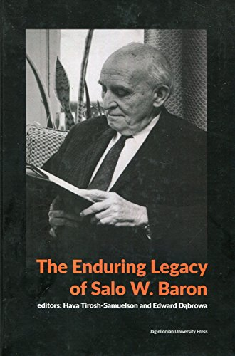 The Enduring Legacy of Salo W. Baron - A Commemorative Volume on His 120th Birthday por Edward Dabrowa