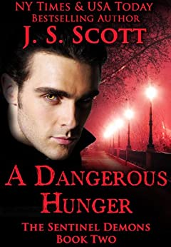 A Dangerous Hunger: (The Sentinel Demons Book 2) by [Scott, J. S.]
