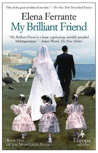 Image of My Brilliant Friend: Neapolitan Novels, Book One