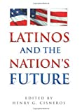 img - for Latinos and the Nation's Future book / textbook / text book